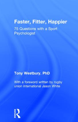 Faster, Fitter, Happier: 75 questions with a Sport Psychologist book cover