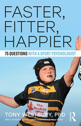 Faster, Fitter, Happier: 75 questions with a Sport Psychologist (Paperback) book cover