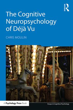 The Cognitive Neuropsychology of Déjà Vu book cover