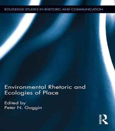 Environmental Rhetoric and Ecologies of Place: 1st Edition (Paperback) book cover