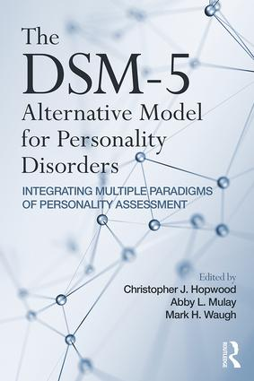 The DSM-5 Alternative Model for Personality Disorders: Integrating Multiple Paradigms of Personality Assessment book cover