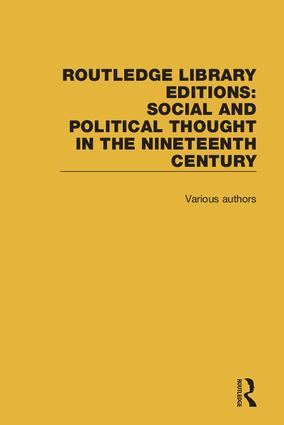 Routledge Library Editions: Social and Political Thought in the Nineteenth Century