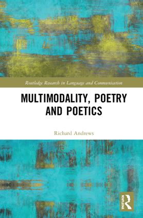 Multimodality, Poetry and Poetics: 1st Edition (Hardback) book cover