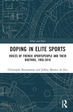 Doping in Elite Sports: Voices of French Sportspeople and Their Doctors, 1950-2010 book cover