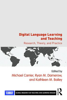 Digital Language Learning and Teaching: Research, Theory, and Practice (Paperback) book cover