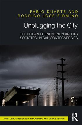 Unplugging the City: The Urban Phenomenon and its Sociotechnical Controversies book cover