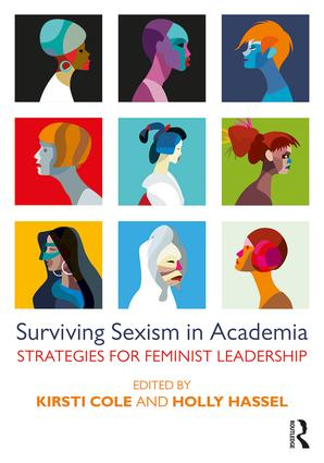 Surviving Sexism in Academia: Strategies for Feminist Leadership (Paperback) book cover