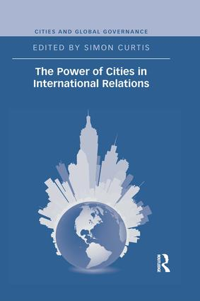 The Power of Cities in International Relations: 1st Edition (Paperback) book cover