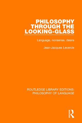 Philosophy Through The Looking-Glass: Language, Nonsense, Desire book cover