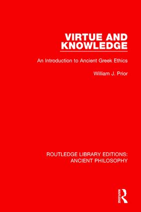 Virtue and Knowledge: An Introduction to Ancient Greek Ethics book cover