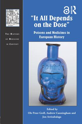 It All Depends on the Dose: Poisons and Medicines in European History, 1st Edition (Hardback) book cover