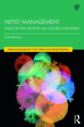 Artist Management: Agility in the Creative and Cultural Industries book cover