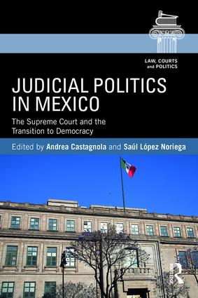 Judicial Politics in Mexico: The Supreme Court and the Transition to Democracy (Paperback) book cover