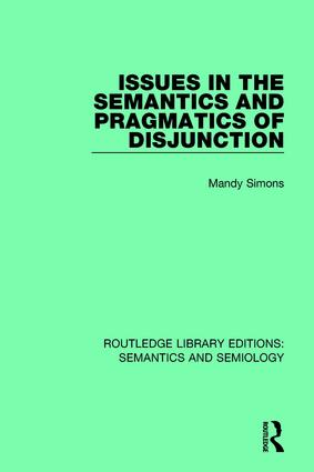 Issues in the Semantics and Pragmatics of Disjunction book cover
