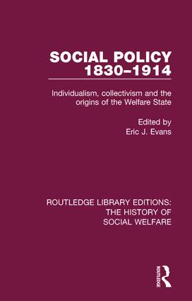 Social Policy 1830-1914: Individualism, Collectivism and the Origins of the Welfare State book cover