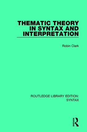 Thematic Theory in Syntax and Interpretation: 1st Edition (Paperback) book cover