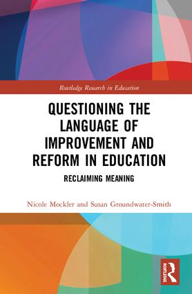 Questioning the Language of Improvement and Reform in Education: Reclaiming Meaning, 1st Edition (Hardback) book cover