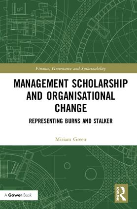 Management Scholarship and Organisational Change: Representing Burns and Stalker, 1st Edition (Hardback) book cover