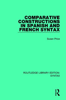 Comparative Constructions in Spanish and French Syntax: 1st Edition (Paperback) book cover