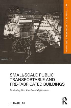 Small-Scale Public Transportable and Pre-Fabricated Buildings: Evaluating their Functional Performance book cover