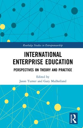 International Enterprise Education: Perspectives on Theory and Practice book cover