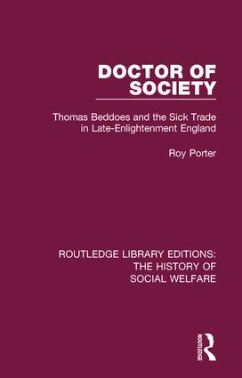 Doctor of Society: Tom Beddoes and the Sick Trade in Late-Enlightenment England, 1st Edition (e-Book) book cover