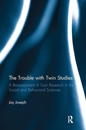 The Trouble with Twin Studies: A Reassessment of Twin Research in the Social and Behavioral Sciences (Paperback) book cover