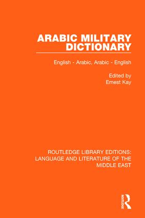 Arabic Military Dictionary: English-Arabic, Arabic-English, 1st Edition (Paperback) book cover