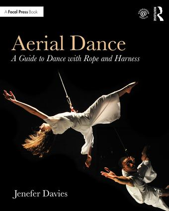 Aerial Dance: A Guide to Dance with Rope and Harness, 1st Edition (Paperback) book cover