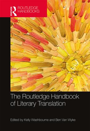 The Routledge Handbook of Literary Translation: 1st Edition (Hardback) book cover