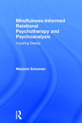 Mindfulness-Informed Relational Psychotherapy and Psychoanalysis