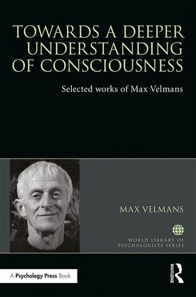 Towards a Deeper Understanding of Consciousness: Selected works of Max Velmans book cover