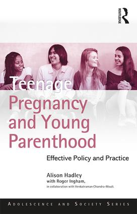 Teenage Pregnancy and Young Parenthood: Effective Policy and Practice book cover