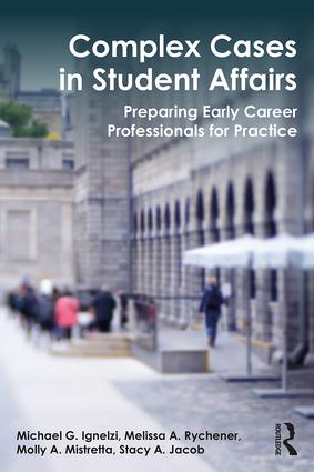 Complex Cases in Student Affairs: Preparing Early Career Professionals for Practice, 1st Edition (Paperback) book cover