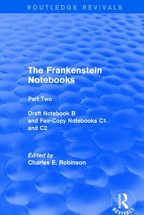 The Frankenstein Notebooks: Part Two Draft Notebook B and Fair-Copy Notebooks C1 and C2, 1st Edition (Paperback) book cover