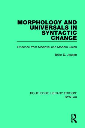 Morphology and Universals in Syntactic Change: Evidence from Medieval and Modern Greek, 1st Edition (Paperback) book cover