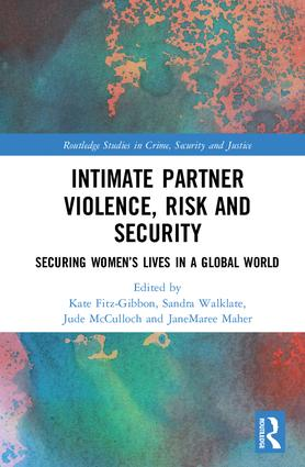 Intimate Partner Violence, Risk and Security: Securing Women's Lives in a Global World, 1st Edition (Hardback) book cover