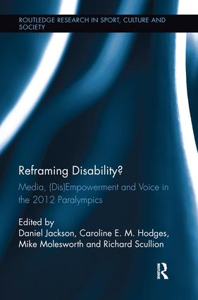 Reframing Disability?: Media, (Dis)Empowerment, and Voice in the 2012 Paralympics book cover