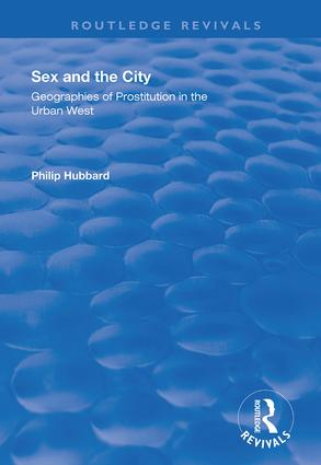 Sex and the City: Geographies of Prostitution in the Urban West, 1st Edition (Hardback) book cover