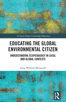 Educating the Global Environmental Citizen: Understanding Ecopedagogy in Local and Global Contexts, 1st Edition (Hardback) book cover