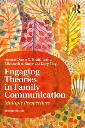 Engaging Theories in Family Communication: Multiple Perspectives book cover