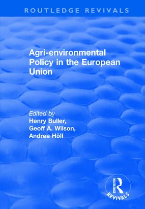 Agri-environmental Policy in the European Union: 1st Edition (Hardback) book cover