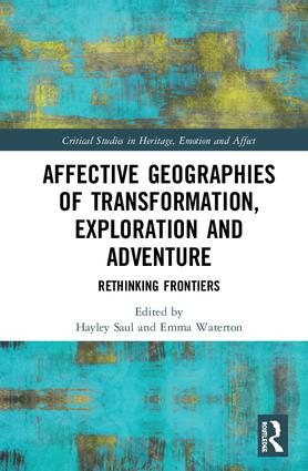 Affective Geographies of Transformation, Exploration and Adventure: Rethinking Frontiers, 1st Edition (Hardback) book cover