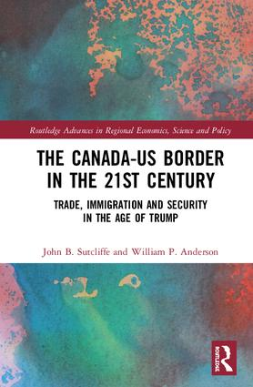 The Canada-US Border in the 21st Century: Trade, Immigration and Security in the Age of Trump book cover