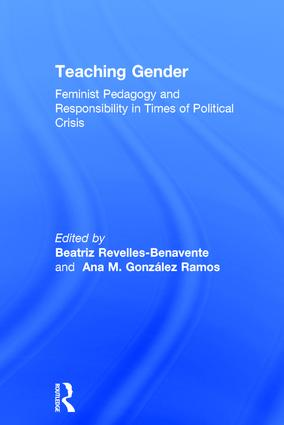 Teaching Gender: Feminist Pedagogy and Responsibility in Times of Political Crisis, 1st Edition (Hardback) book cover