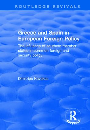 Greece and Spain in European Foreign Policy: The Influence of Southern Member States in Common Foreign and Security Policy, 1st Edition (Hardback) book cover