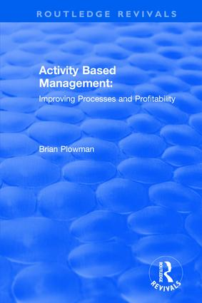 Activity Based Management: Improving Processes and Profitability, 1st Edition (Hardback) book cover
