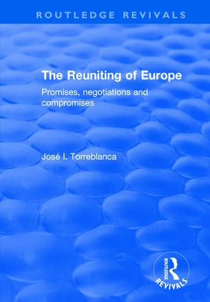 The Reuniting of Europe: Promises, Negotiations and Compromises, 1st Edition (Hardback) book cover