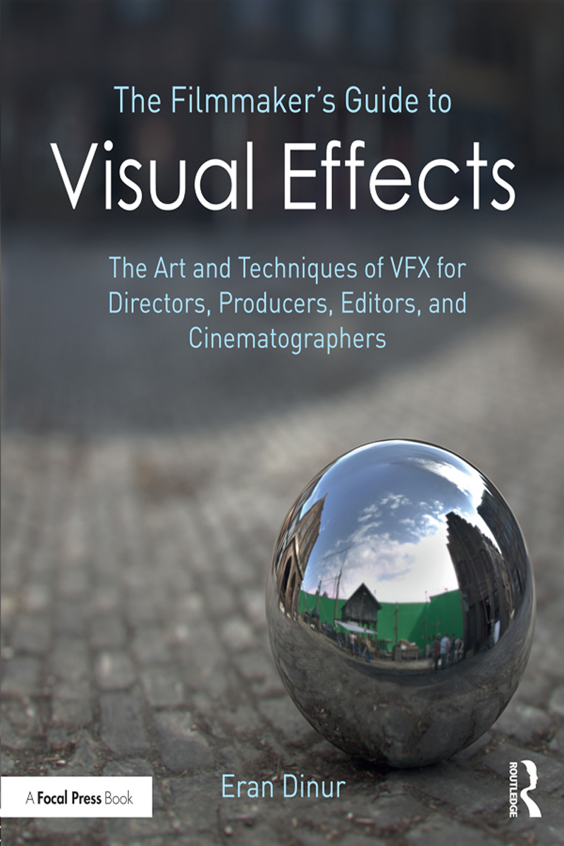 The Filmmaker's Guide to Visual Effects: The Art and Techniques of VFX for Directors, Producers, Editors and Cinematographers, 1st Edition (Hardback) book cover