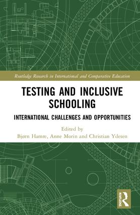 Testing and Inclusive Schooling: International Challenges and Opportunities, 1st Edition (Paperback) book cover